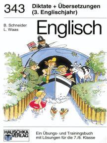 Englisch / Englisch - Diktate und Übersetzungen 3. Englischjahr: Lernhilfe mit Lösungen für die 7. Klasse Diktate und Übersetzungen für das dritte Englischjahr