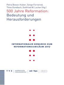 500 Jahre Reformation: Bedeutung und Herausforderungen