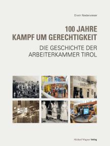 100 Jahre Kampf um Gerechtigkeit: Die Geschichte der Arbeiterkammer Tirol