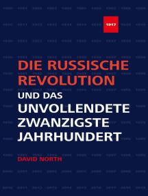 Die Russische Revolution und das unvollendete Zwanzigste Jahrhundert
