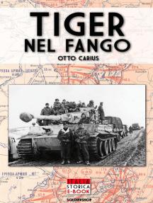 Tiger nel fango: La vita e i combattimenti del comandante di Panzer Otto Carius