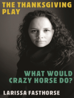 The Thanksgiving Play / What Would Crazy Horse Do?