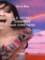 Le secret enseigné aux chrétiens