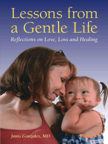 Lessons from a Gentle Life: Reflections on Love, Loss and Healing