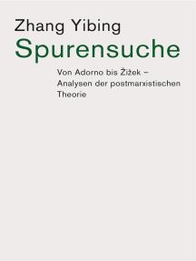 Spurensuche: Von Adorno bis Žižek: Analysen der postmarxistischen Theorie