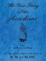 The True Story of the Acadians, 93rd Anniversary Edition with Index
