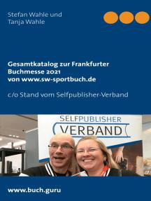 Gesamtkatalog zur Frankfurter Buchmesse 2021 von www.sw-sportbuch.de: c/o Stand vom Selfpublisher-Verband