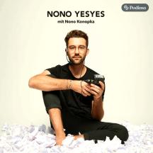 Nono Yesyes - mit Nono Konopka