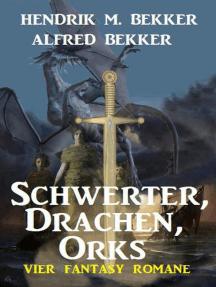 Schwerter, Drachen, Orks: Vier Fantasy Romane