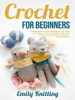 Crochet For Beginners: A Comprehensive Guide Allowing You to Learn Crocheting in a Very Simple Way using Quick & Easy Illustrated Beginner Amigurumi Crochet Patterns