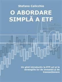 O abordare simplă a etf: Un ghid introductiv la ETF-uri și la strategiile lor de investiții și de tranzacționare