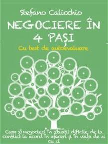 Negociere în 4 pași: Cum să negociezi în situații dificile, de la conflict la acord în afaceri și în viața de zi cu zi
