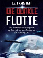 DIE DUNKLE FLOTTE: Das Geheime Weltraumprogramm der Reptiloiden und die Schlacht um das Sonnensystem