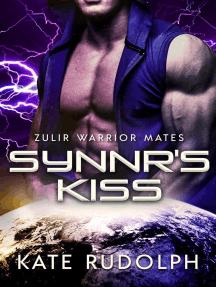 Synnr's Kiss: Zulir Warrior Mates, #4