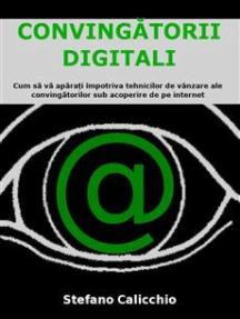 Convingătorii digitali: Cum să vă apărați împotriva tehnicilor de vânzare ale convingătorilor sub acoperire de pe internet