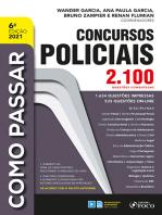 Como passar em concursos policiais: 2.100 questões comentadas