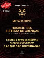 Metahacking - Hackeie Seu Sistema De Crenças