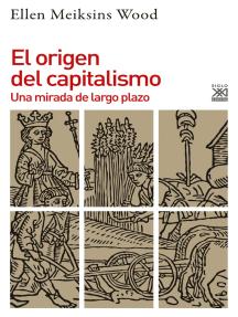 El origen del capitalismo: Una mirada de largo plazo