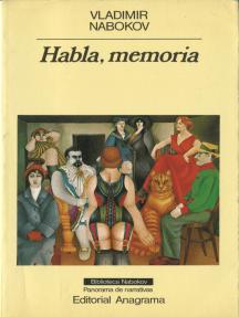 Habla, memoria: Una autobiografía revisitada