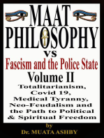Maat Philosophy Versus Fascism and the Police State Volume II: Totalitarianism, Great Reset, Covid 19, Medical Tyranny,  Neo-Feudalism  and  the Path to  Political &  Spiritual Freedom
