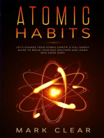 ATOMIC HABITS Let's Change your Atomic Habits! : A Full Simple Guide to Break your Bad Routines and learn New Good Ones
