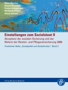 Einstellungen zum Sozialstaat II: Akzeptanz der sozialen Sicherung und der Reform der Renten- und Pflegeversicherung 2006
