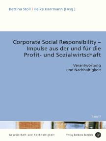Corporate Social Responsibility – Impulse aus der und für die Profit- und Sozialwirtschaft: Verantwortung und Nachhaltigkeit