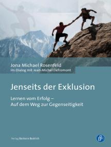 Jenseits der Exklusion: Lernen vom Erfolg – Auf dem Weg zur Gegenseitigkeit