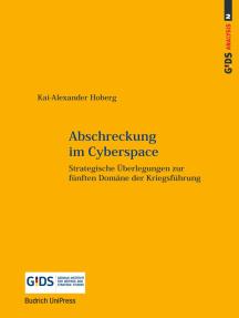 Abschreckung im Cyberspace: Strategische Überlegungen zur fünften Domäne der Kriegsführung