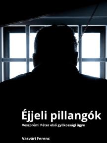 Éjjeli pillangók: Veszprémi Péter első gyilkossági ügye