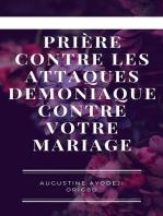 Prière Contre Les Attaques Demoniaque Contre Votre Mariage