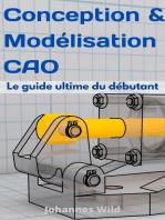 Conception & Modélisation CAO: Le guide ultime du débutant