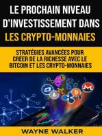 Le prochain niveau d'investissement dans les crypto-monnaies