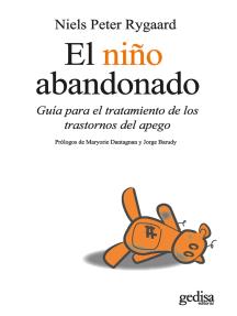 El niño abandonado: Guía para el tratamiento de los trastornos del apego