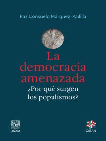 La democracia amenazada: ¿Por qué surgen los populismos?