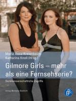 Gilmore Girls – mehr als eine Fernsehserie?: Sozialwissenschaftliche Zugriffe