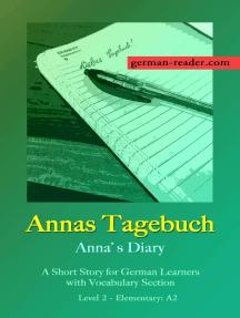 German Reader, Level 2 Elementary (A2): Annas Tagebuch: German Reader