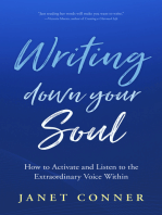 Writing Down Your Soul: How to Activate and Listen to the Extraordinary Voice Within (Writing to Explore Your Spiritual Soul)