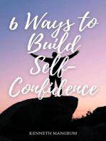 6 Ways to Build Self-Confidence