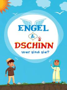 Engel & Dschinn; Wer sind sie?: Serie Islamisches Wissen für Kinder