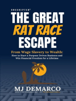 Unscripted - The Great Rat Race Escape: From Wage Slavery to Wealth: How to Start a Purpose Driven Business and Win Financial Freedom for a Lifetime