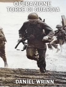 Operazione Torre di Guardia: Serie di storia militare del Pacifico della seconda guerra mondiale
