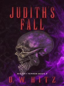 Judith's Fall: Big Sky Terror, #3