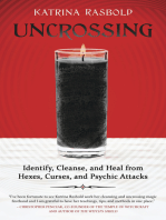 Uncrossing: Identify, Cleanse, and Heal from Hexes, Curses, and Psychic Attack