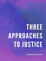 Three Approaches To Justice
