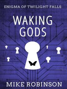 Waking Gods: Enigma of Twilight Falls, #3