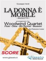 La Donna è Mobile - Woodwind Quartet (SCORE)