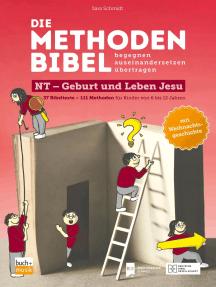 Die Methodenbibel Bd. 2: Neues Testament: Geburt und Leben Jesu