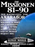 Die Missionen 81-90 der Raumflotte von Axarabor