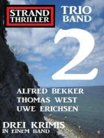 Strand Thriller Trio Band 2 – Drei Krimis in einem Band